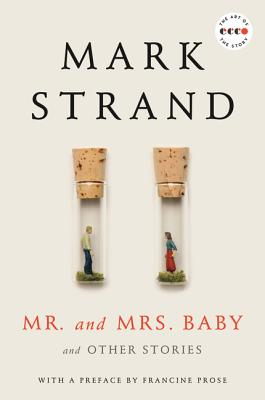 Mr. and Mrs. Baby: And Other Stories - Strand, Mark