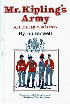 Mr. Kipling's Army: All the Queen's Men - Farwell, Byron