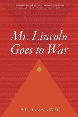 Mr. Lincoln Goes to War - Marvel, William, Mr.