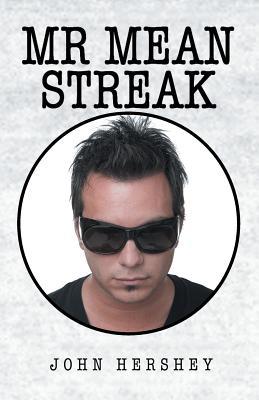 Mr. Mean Streak - Hershey, John