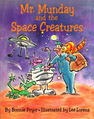 Mr. Munday and the Space Creatures - Pryor, Bonnie