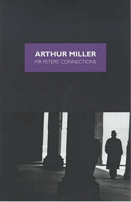 """Mr Peters' Connections"" - Miller, Arthur"