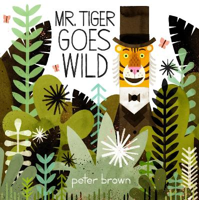 Mr Tiger Goes Wild - Brown, Peter