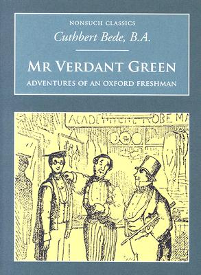 Mr Verdant Green: Adventures of an Oxford Freshman - Bede, Cuthbert