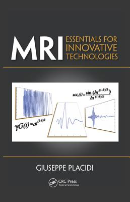 MRI: Essentials for Innovative Technologies - Placidi, Giuseppe