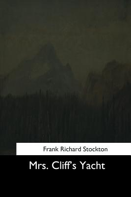 Mrs. Cliff's Yacht - Stockton, Frank Richard