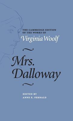 Mrs Dalloway - Woolf, Virginia, and Fernald, Anne E. (Editor)