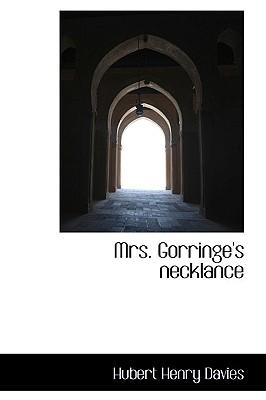 Mrs. Gorringe's Necklance - Davies, Hubert Henry