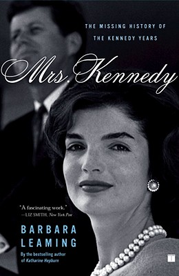 Mrs. Kennedy: The Missing History of the Kennedy Years - Leaming, Barbara