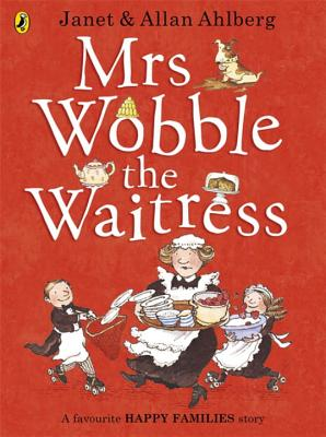 Mrs Wobble the Waitress - Ahlberg, Allan