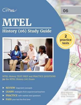 MTEL History (06) Study Guide: MTEL History Test Prep and Practice Questions for the MTEL History (06) Exam - Mtel History Exam Prep Team