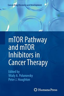 Mtor Pathway and Mtor Inhibitors in Cancer Therapy - Polunovsky, Vitaly A (Editor), and Houghton, Peter J (Editor)