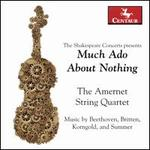Much Ado About Nothing: Music by Beethoven, Britten, Korngold, and Summer
