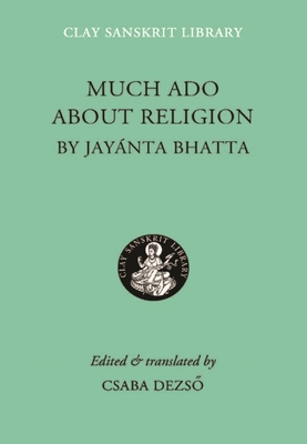 Much ADO about Religion - Jayanta, Bhatta, and Dezso, Csaba (Translated by)