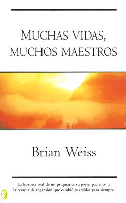 Muchas Vidas, Muchos Maestros - Weiss, Brian L, M.D.
