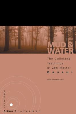 Mud and Water: The Teachings of Zen Master Bassui - Tokusho, Bassui, and Braverman, Arthur (Translated by)