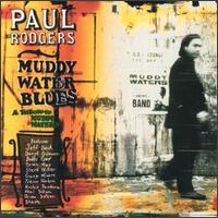Muddy Water Blues [Bonus Disc] - Paul Rodgers