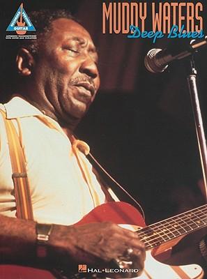 Muddy Waters: Deep Blues - Hal Leonard Publishing Corporation (Creator)