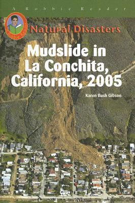 Mudslide in La Conchita, California, 2005 - Gibson, Karen Bush