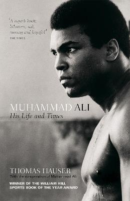 Muhammad Ali: His Life and Times - Hauser, Thomas