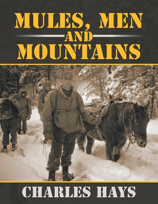 Mules, Men and Mountains - Hays, Charles