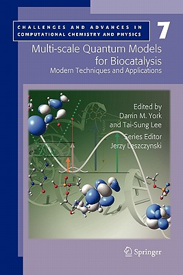 Multi-Scale Quantum Models for Biocatalysis: Modern Techniques and Applications - York, Darrin M (Editor)