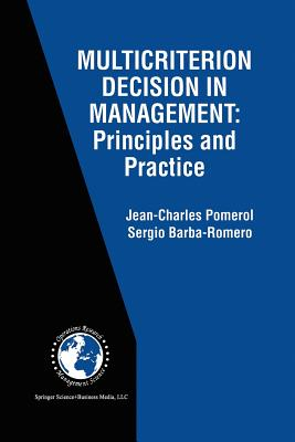 Multicriterion Decision in Management: Principles and Practice - Pomerol, Jean-Charles, and Barba-Romero, Sergio