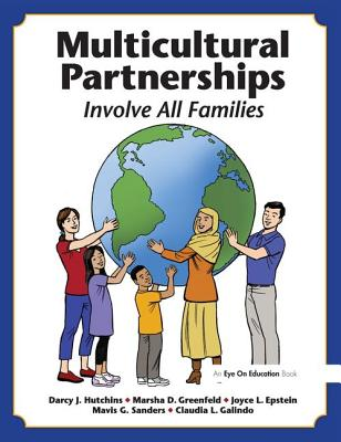 Multicultural Partnerships: Involve All Families - Hutchins, Darcy J., and Greenfeld, Marsha D., and Epstein, Joyce L.