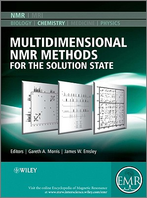 Multidimensional NMR Methods for the Solution State - Morris, Gareth A (Editor), and Emsley, James W (Editor)