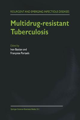 Multidrug-Resistant Tuberculosis - Bastian, I (Editor), and Portaels, F (Editor)