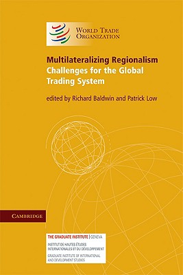 Multilateralizing Regionalism - Baldwin, Richard (Editor)