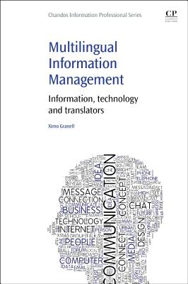 Multilingual Information Management: Information, Technology and Translators - Granell, Ximo