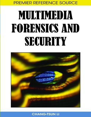 Multimedia Forensics and Security - Li, Chang-Tsun (Editor)