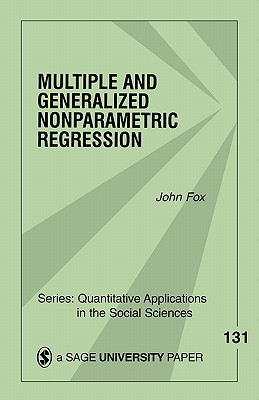 Multiple and Generalized Nonparametric Regression - Fox, John