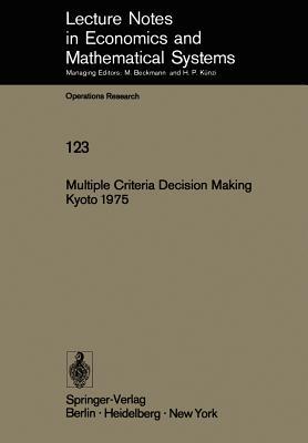 Multiple Criteria Decision Making Kyoto 1975 - Zeleny, M (Editor)