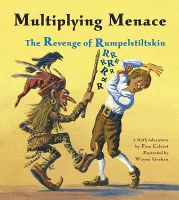 Multiplying Menace: The Revenge of Rumpelstiltskin - Calvert, Pam