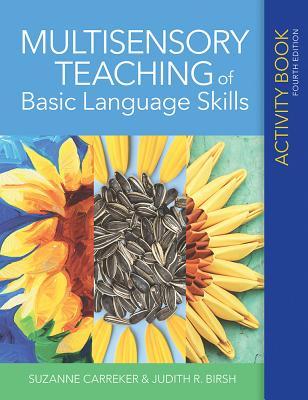 Multisensory Teaching of Basic Language Skills Activity Book - Carreker, Suzanne, and Birsh, Judith R, Ed