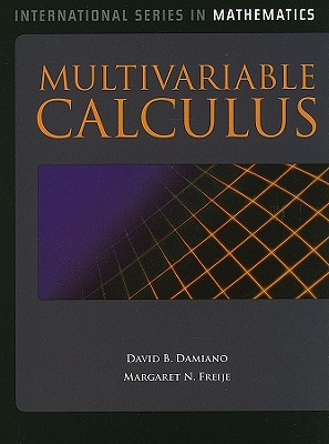 Multivariable Calculus book by David B Damiano, Margaret N Freije