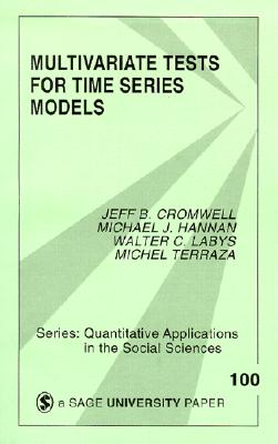Multivariate Tests for Time Series Models - Cromwell, Jeffrey B, and Labys, Walter C, and Hannan, Michael J