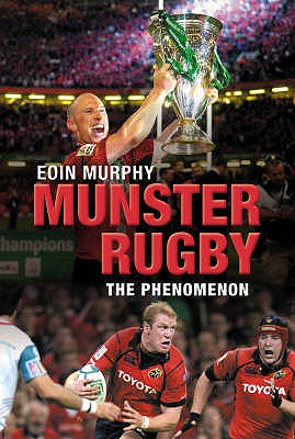 Munster Rugby: The Secret of Their Success - Murphy, Eoin