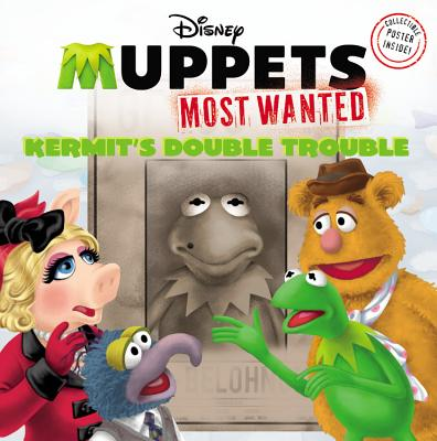 Muppets Most Wanted: Kermit's Double Trouble - Mayer, Kirsten