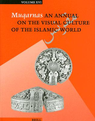 Muqarnas, Volume 16 - Necipoglu, Gulru (Editor)