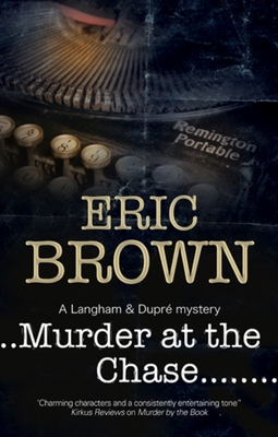 Murder at the Chase: A Locked Room Mystery Set in 1950s England - Brown, Eric