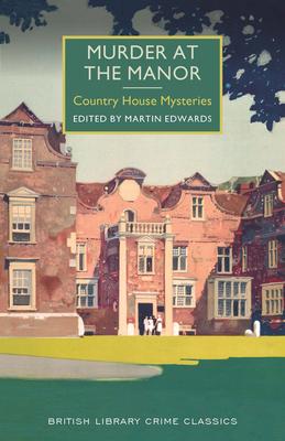 Murder at the Manor - Edwards, Martin (Editor)