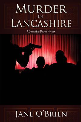 Murder in Lancashire: A Samantha Degan Mystery - O'Brien, Jane