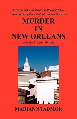 Murder in New Orleans - Tadmor, Mariann