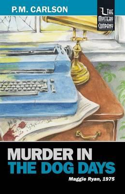 Murder in the Dog Days - Carlson, P M