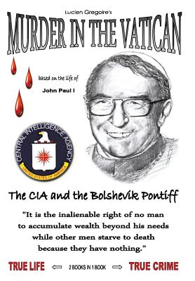 Murder in the Vatican: The CIA and the Bolshevik Pontiff - Gregoire, Lucien