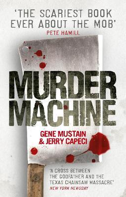 Murder Machine - Mustain, Gene, and Capeci, Jerry