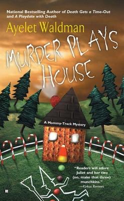 Murder Plays House - Waldman, Ayelet